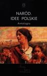 Naród. Idee polskie Antologia Kloczkowski Jacek