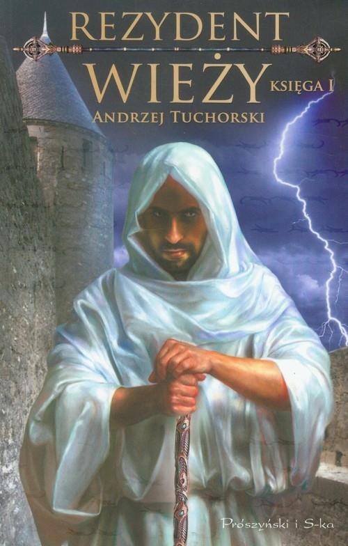 Rezydent wieży księga 1 Tuchorski Andrzej