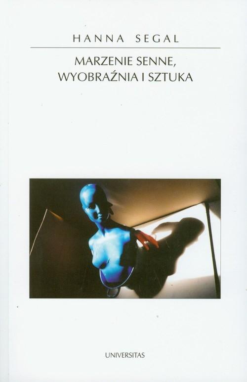 Marzenie senne wyobraźnia i sztuka Segal Hanna
