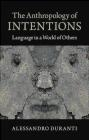 The Anthropology of Intentions Alessandro Duranti