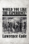 Would You Like the Experience?