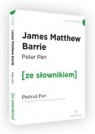 Peter Pan / Piotruś Pan (ze słownikiem) Barrie James Matthew