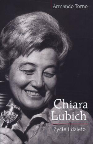Chiara Lubich. Życie i dzieło Armando Torno