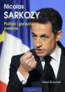 Nicolas Sarkozy Polityk i gwiazda mediów Brzeziński Marek