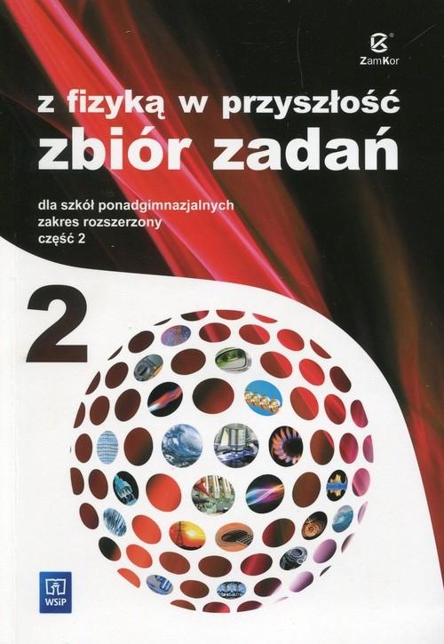 Z fizyką w przyszłość 2 Zbiór zadań Zakres rozszerzony