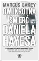 Dwukrotna śmierć Daniela Hayesa Sakey Marcus