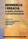 Konwencja i kreacja w języku literaturze i narracji historycznej
