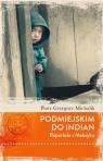 Podmiejskim do IndianReportaże z Meksyku Michalik Piotr