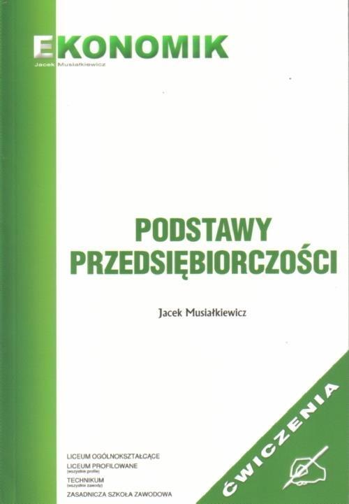 Podst Przedsiębiorczości - ćw w.2011 EKONOMIK Jacek Musiałkiewicz