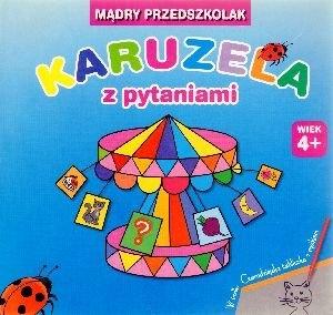 Mądry przedszkolak Karuzela z pytaniami Dobrowolska Hanna