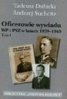 Oficerowie wywiadu WP i PSZ w latach 1939-1945 t.1