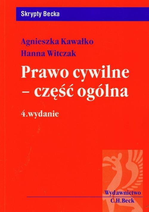 Prawo cywilne - część ogólna Kawałko Agnieszka, Witczak Hanna