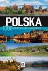 Polska 1000 zabytków, które musisz zobaczyć