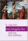 Nad Ewangelią dnia. Wielki Post Okres Wielkanocny Alojzy Henel cm (ks.)