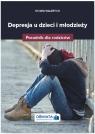 Depresja u dzieci i młodzieżyPoradnik dla rodziców Walerych Sylwia