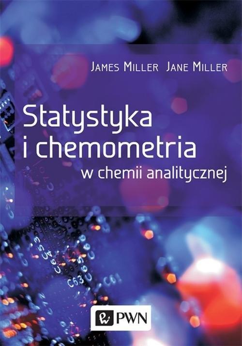 Statystyka i chemometria w chemii analitycznej Miller James, Miller Jane