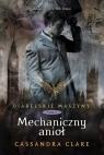Diabelskie maszyny Tom 1 Mechaniczny anioł Clare Cassandra