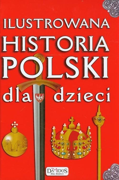 Ilustrowana historia Polski dla dzieci Kieś-Kokocińska Katarzyna