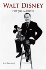 Walt Disney Potęga marzeń Biografia