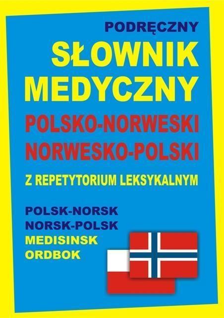 Podręczny słownik medyczny polsko-norweski, norwesko-polski z repetytorium leksykalnym Tiepner Monika