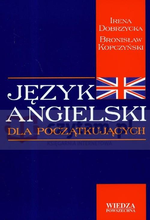 Język angielski dla początkujących + 3CD Dobrzycka Irena, Kopczyński Bronisław
