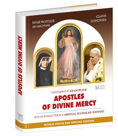 Apostles of Divine Mercy Sosnowska Jolanta, Machniak Jan, Dziwisz Stanisław