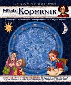 Mikołaj Kopernik chłopak, który sięgnął do gwiazd Przewoźniak Marcin