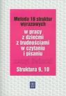 Metoda 18 struktur wyrazowych Zeszyt ćwiczeń Struktura 9 10 w pracy z Kujawa Ewa, Kurzyna Maria