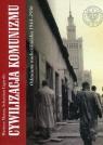 Cywilizacja komunizmu Odmiana nadwiślańska 1944-1956