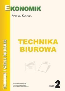 Technika Biurowa cz.2 EKONOMIK Andrzej Komosa