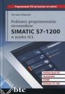 Podstawy programowania sterowników Simatic S7-1200 w języku SCL Gilewski Tomasz