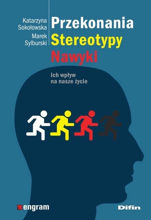 Przekonania stereotypy nawyki Sokołowska Katarzyna, Sylburski Marek