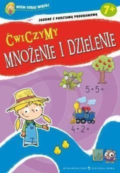 Wiem coraz więcej Ćwiczymy mnożenie i dzielenie Cholewińska-Szkolik Aniela