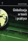 Globalizacja w teorii i praktyce  Rzepka Agnieszka