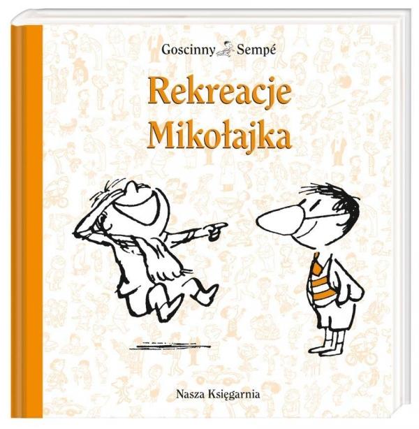 Rekreacje Mikołajka Goscinny René, Sempé Jean-Jacques