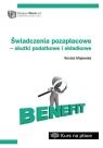 Świadczenia pozapłacowe - skutki podatkowe i składkowe Majewska Renata