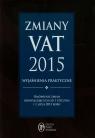 Zmiany VAT 2015 wyjaśnienia praktyczne