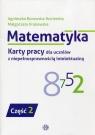 Matematyka Karty pracy dla uczniów z niepełnosprawnością intelektualną Część 2