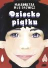 Dziecko piątku Musierowicz Małgorzata