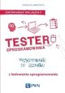 Tester oprogramowania Przygotowanie do egzaminu z testowania oprogramowania Zmitrowicz Karolina