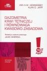 Gazometria krwi tętniczej i równowaga kwasowo-zasadowa Hennessey Iain A.M., Japp Alan G.