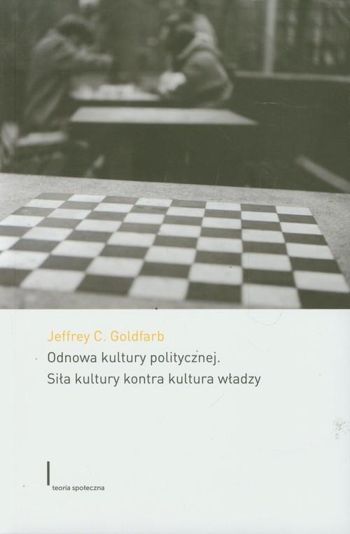 Odnowa kultury politycznej Goldfarb Jeffrey C.