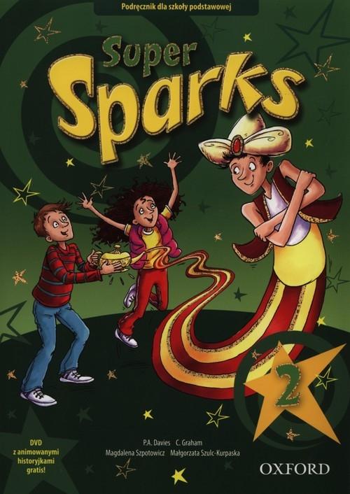 Super Sparks 2 Podręcznik z płytą DVD Szpotowicz Magdalena, Szulc-Kurpaska Małgorzata