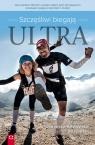 Szczęśliwi biegają ultra Jak przebiec 100 km w jeden dzień, koić ból Ostrowska-Dołęgowska Magdalena, Dołęgowski Krzysztof