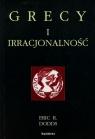 Grecy i irracjonalność  Dodds Eric R.