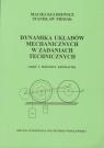 Dynamika układów mechanicznych w zadaniach technicznych Część I. Kulisiewicz Maciej, Piesiak Stanisław