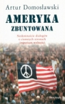 Ameryka zbuntowana  Domosławski Artur