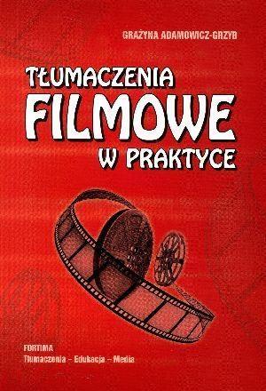 Tłumaczenia filmowe w praktyce Adamowicz-Grzyb Grażyna