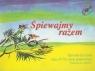 Śpiewajmy razem 4-6 Śpiewnik dla ucznia szkoła podstawowa