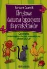 Obrazkowe ćwiczenia logopedyczne dla przedszkolaków Ćwiczenia Czarnik Barbara